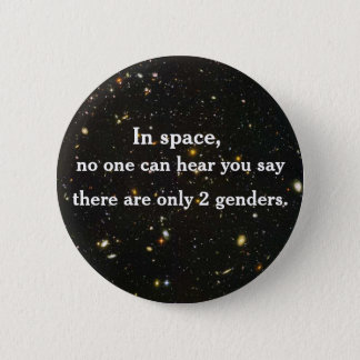 In space, no one can hear you say... 6 cm round badge