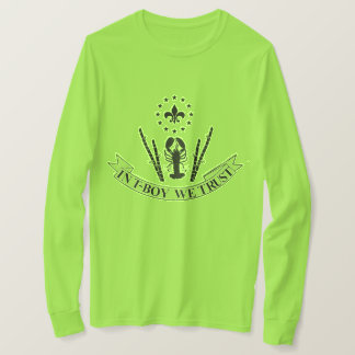 In T-Boy We Trust Funny Cajun Long Sleeved Tee