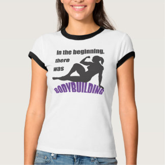 In the Beginning...Bodybuilding Tee Shirts