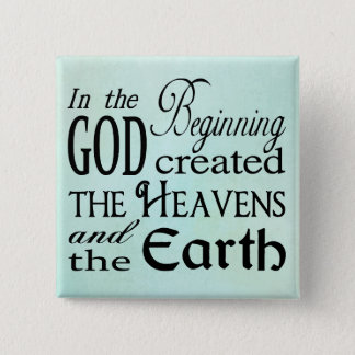 In the Beginning God Created Heaven and Earth 15 Cm Square Badge