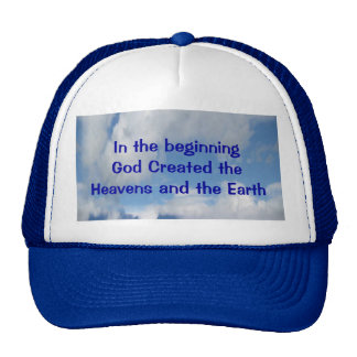 In The Beginning God Created Heaven and Earth Cap
