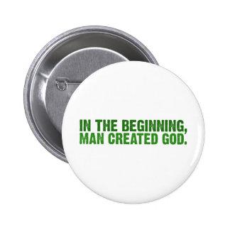 In The Beginning, Man Created God 6 Cm Round Badge