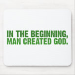In The Beginning, Man Created God Mouse Pad