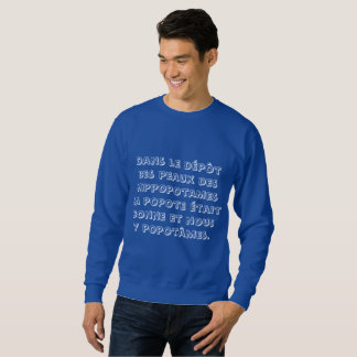 In the deposit of the skins of the hippopotamuses sweatshirt
