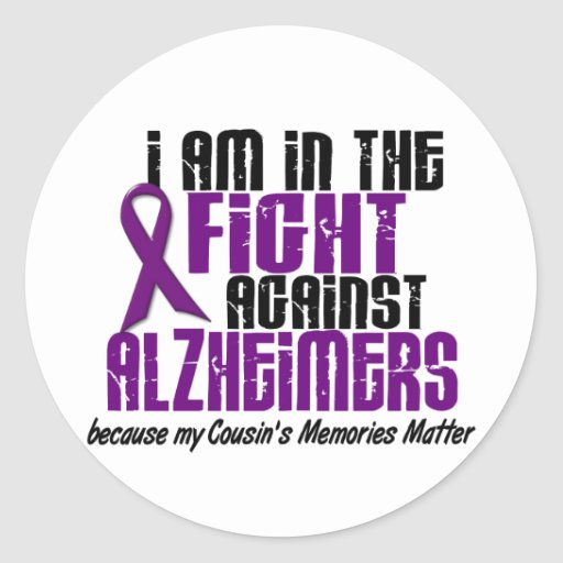 In The Fight Against Alzheimer's Disease COUSIN Round Stickers