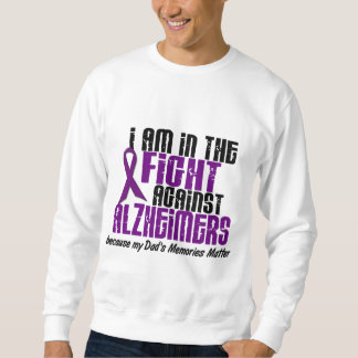 In The Fight Against Alzheimer's Disease DAD Pullover Sweatshirts