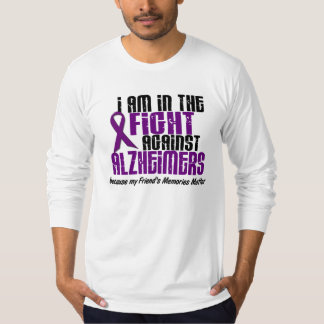 In The Fight Against Alzheimer's Disease FRIEND T-Shirt