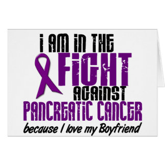 In The Fight Against Pancreatic Cancer BOYFRIEND Greeting Card