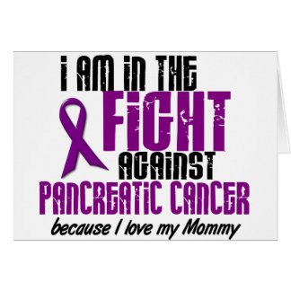 In The Fight Against Pancreatic Cancer MOMMY Greeting Card