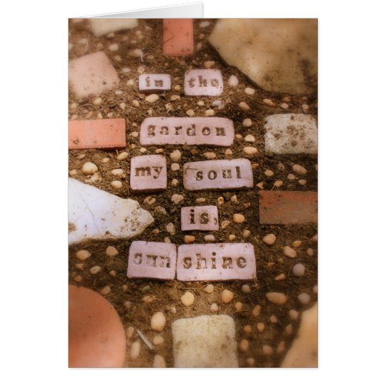 """In The Garden My Soul Is Sunshine"" Photography Card"