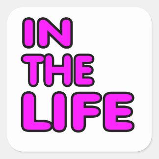 In the life. square sticker