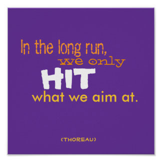 In the long run, , we only, HIT, what we aim at... Poster