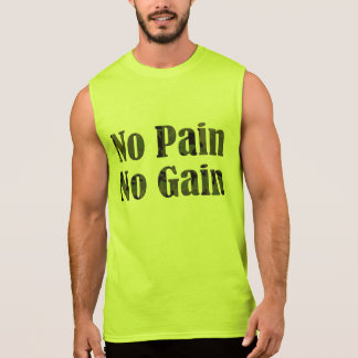 IN THE PAIN IN THE GAIN SLEEVELESS T-SHIRTS