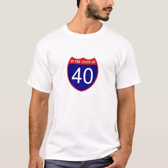 In the state of 40 T-Shirt