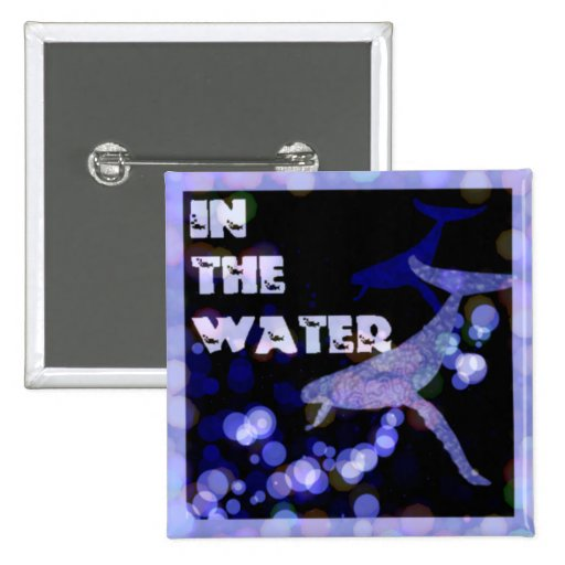 IN THE WATER Button