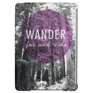 In The Woods | Wander Far and Wide Quote