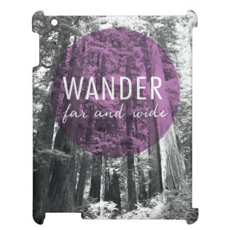 In The Woods | Wander Far and Wide Quote iPad Case