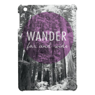 In The Woods | Wander Far and Wide Quote iPad Mini Case