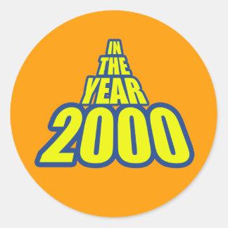 In The Year 2000 Round Sticker