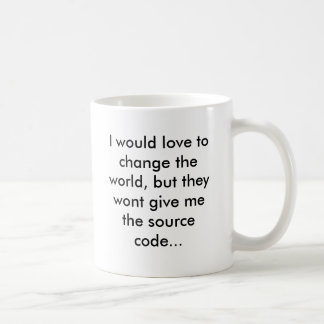 In would love to change the world, but they wont… basic white mug