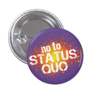In you the status quo 3 cm round badge