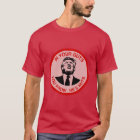 In Your Guts You Know He's Nuts (Anti Trump) T-Shirt