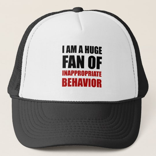 Inappropriate Behaviour Trucker Hat