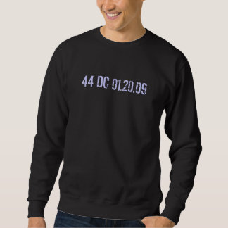 inaugural digits: 44 DC 01.20.09 Pull Over Sweatshirts