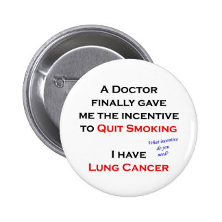 Incentive to quit smoking 6 cm round badge