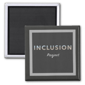 Inclusion Project Magnet