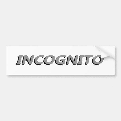 Incognito Car Bumper Sticker