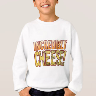 Incredibly Blue Cheese Sweatshirt