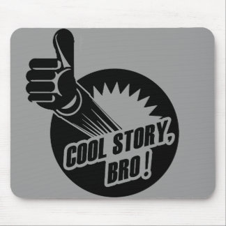 Incredistory Cool Story Bro Mouse Pad
