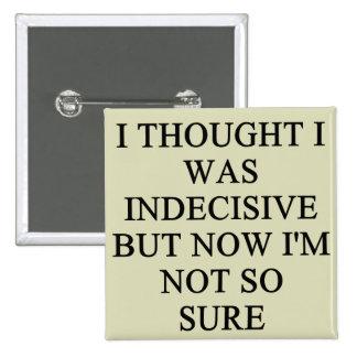 indecision doubt design 15 cm square badge