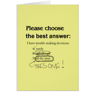Indecisive Multiple Choice Questions Card