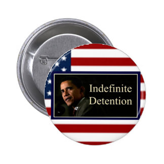 Indefinite Detention - Button