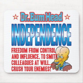 INDEPENDENCE Dr Bum Head Mousemats