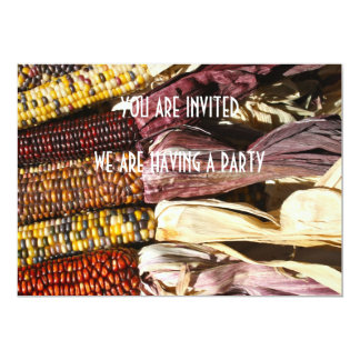 Indian Corn you are invited we are having a party 13 Cm X 18 Cm Invitation Card