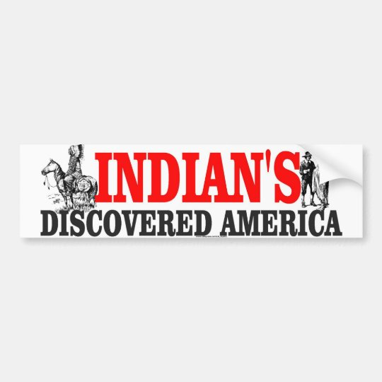 indian DISCOVERED Bumper Sticker
