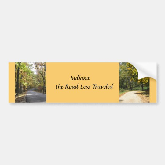 Indiana the Road Less Travelled Bumper Sticker
