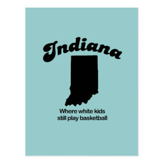 Indiana - Where white kids still play basketball Postcard
