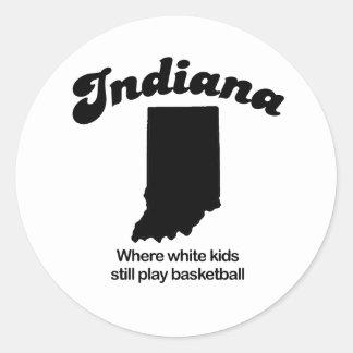Indiana - Where white kids still play basketball Sticker