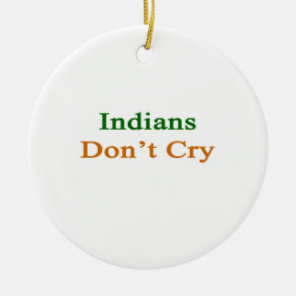Indians Don't Cry Christmas Ornament