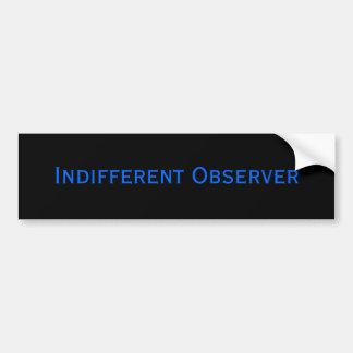 Indifferent Observer Bumper Sticker