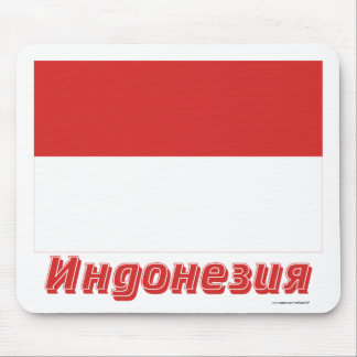 Indonesia Flag with name in Russian Mouse Pad