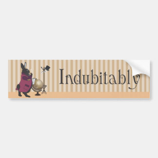 INDUBITABLY BUMPER STICKER