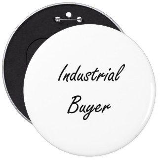 Industrial Buyer Artistic Job Design 6 Cm Round Badge