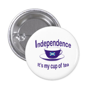 indyref Independence My Cup of Tea Button