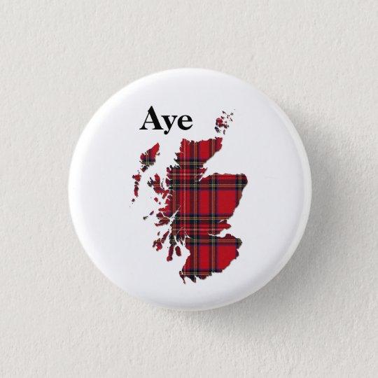 #indyref Tartan Aye Scotland Pinback 3 Cm Round