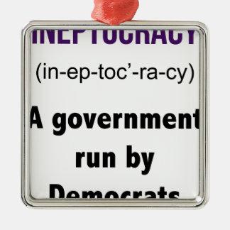 Ineptocracy Democrats Silver-Colored Square Decoration